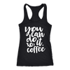 you can do it xo, coffee - Ladies Racerback Tank Top Women - 5 colors available - PLUS Size XS-2XL MADE IN THE USA
