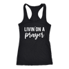 Livin on a prayer - Christian Ladies Racerback Tank Top Women - 13 colors available - PLUS Size XS-2XL MADE IN THE USA