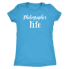Photographer Life - O-neck Women TriBlend T-shirt Tee - PLUS Size S-2XL MADE IN THE USA