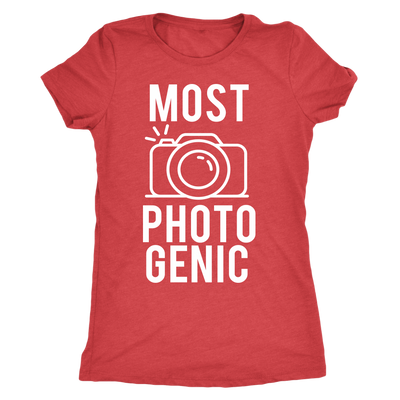 Most Photogenic - Photography - Tee O-neck Women TriBlend T-shirt - 5 colors available PLUS Size S-2XL MADE IN THE USA