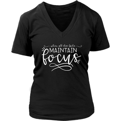 when all else fails maintain Focus - Womens V-Neck 7 Colors Available Plus Size S-4XL - MADE IN THE USA