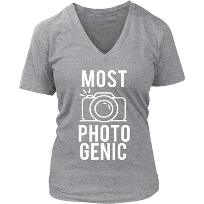 Most Photogenic - Photography - Womens V-Neck T-shirt Mom Tee 7 Colors Available Plus Size S-4XL - MADE IN THE USA