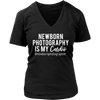 Newborn Photography is my Cardio - Womens T-shirt V-Neck Tee 7 Colors Available Plus Size S-4XL - MADE IN THE USA