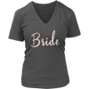 Bride - (Pink Rose) Ladies V-neck Tee Women T-shirt - 8 colors available PLUS Size S-4XL MADE IN THE USA