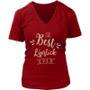 The Best Lipstick Ever - Ladies V-neck Tee OR Unisex O-neck for Women T-shirt - Lipstick - 12 colors available PLUS Size S-4XL MADE IN THE USA