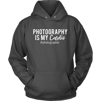Photography is my Cardio - Unisex Pull-over Hoodie - 12 Colors AVAILABLE Plus Size: S-5XL - MADE IN THE USA