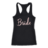 BRIDE - (Pink Rose) Ladies Racerback Tank Top Women - 7 colors available - PLUS Size XS-2XL MADE IN THE USA