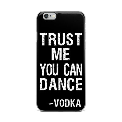 Trust me you can dance - Vodka - Cell Phone Case - iPhone