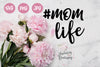 Digital Files - #MomLife Mom Life SVG PNG JPEG
