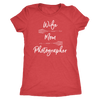 Wife Mom Photographer - Photography - O-neck Women TriBlend T-shirt - 5 colors available PLUS Size S-2XL MADE IN THE USA