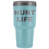 Hunt Life - 30 oz Travel Tumbler | Etched / Engraved Stainless Steel Mug Hot/Cold Cup - 12 Colors Available