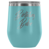 Birthday Babe - 12 oz Stemless Wine Tumbler | Etched / Engraved Stainless Steel Mug Hot/Cold Cup - 12 Colors Available