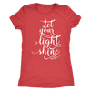 let your light shine triblend - O-neck Women TriBlend Bible T-shirt Christian Tee - 5 colors available PLUS Size S-2XL MADE IN THE USA