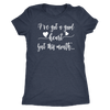 I've got a good heart, but this mouth - O-neck Women TriBlend T-shirt Mom Tee - 5 colors available PLUS Size S-2XL MADE IN THE USA