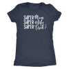 Super Mom Super Wife Super Tired - O-neck Women TriBlend T-shirt Tee - 5 colors available PLUS Size S-2XL MADE IN THE USA