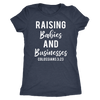 Raising Babies and Businesses Colossians 3:23 - O-neck Women TriBlend T-shirt Tee - 5 colors available PLUS Size S-2XL MADE IN THE USA