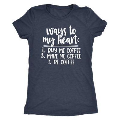 Ways to my Heart Coffee - O-neck Women TriBlend T-shirt Tee - 5 colors available PLUS Size S-2XL MADE IN THE USA