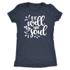 it is well with my soul - O-neck Women TriBlend  Bible T-shirt Christian Tee - 5 colors available PLUS Size S-2XL MADE IN THE USA