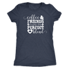 Coffee, Friends make the perfect blend - O-neck Women TriBlend T-shirt Tee - MADE IN THE USA