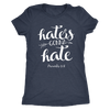 Haters Gonna Hate Proverbs 9:8 - O-neck Women TriBlend Christian Scripture T-shirt Tee - 5 colors available PLUS Size S-2XL MADE IN THE USA