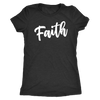 FAITH - Christian Tee O-neck Women TriBlend Mom T-shirt - 5 colors available PLUS Size S-2XL MADE IN THE USA