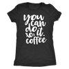 you can do it xo, coffee - O-neck Women TriBlend T-shirt Tee - 5 colors available PLUS Size S-2XL MADE IN THE USA