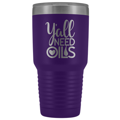 Y'all need oils words 30 oz Travel Tumbler | Etched / Engraved Stainless Steel Mug Hot/Cold Cup - 12 Colors Available