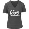 Chaos Coordinator - Womens V-Neck T-shirt Mom Tee 7 Colors Available Plus Size S-4XL - MADE IN THE USA