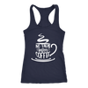 No Coffee Before Talkie - Ladies Racerback Tank Top Women - 5 colors available - PLUS Size XS-2XL MADE IN THE USA