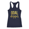 Goal Digger - Ladies Racerback Motivational Tank Top Women - 7 colors available - PLUS Size XS-2XL MADE IN THE USA