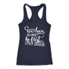 we love because he first loved us - Ladies Racerback Bible Tank Top Christian Women - 5 colors available - PLUS Size XS-2XL MADE IN THE USA