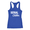 Serial Chiller - Ladies Racerback Mom Tank Top Women - 5 colors available - PLUS Size XS-2XL MADE IN THE USA