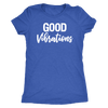 Good Vibrations - O-neck Women TriBlend T-shirt MomTee - 5 colors available PLUS Size S-2XL MADE IN THE USA