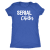 Serial Chiller - O-neck Women TriBlend T-shirt MomTee - 5 colors available PLUS Size S-2XL MADE IN THE USA