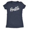 Hustle - O-neck Women TriBlend T-shirt MomTee - 5 colors available PLUS Size S-2XL MADE IN THE USA