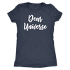 Dear Universe - Law of attraction - O-neck Women TriBlend LOA T-shirt Tee - 5 colors available PLUS Size S-2XL MADE IN THE USA
