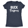 BUCK Furpees - O-neck Women TriBlend T-shirt Fitness Tee - 5 colors available PLUS Size S-2XL MADE IN THE USA