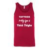Tattoos, Pretty Eyes, Thick Thighs Tank Tops Workout PLUS size S-4XL- MADE IN THE USA