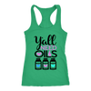 Y'all need oils - Ladies Racerback Tank Top Women - 5 colors available - PLUS Size XS-2XL MADE IN THE USA
