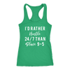 I'd rather hustle 24/7 than slave 9-5 - Ladies Racerback Tank Top Women - 5 colors available - PLUS Size XS-2XL MADE IN THE USA
