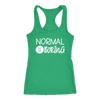normal is boring - Ladies Racerback Tank Top Women - 13 colors available - PLUS Size XS-2XL MADE IN THE USA