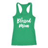 Blessed Mom - Ladies Racerback Tank Top Women - 5 colors available - PLUS Size XS-2XL MADE IN THE USA