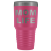 Mom Life 30 oz Travel Tumbler | Etched / Engraved Stainless Steel Mug Hot/Cold Cup - 12 Colors Available