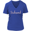 Bridesmaid (Pink Rose) Ladies V-neck Tee Women T-shirt - 8 colors available PLUS Size S-4XL MADE IN THE USA