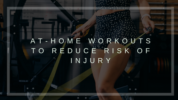 At-Home Workouts to Reduce Risk of Injury