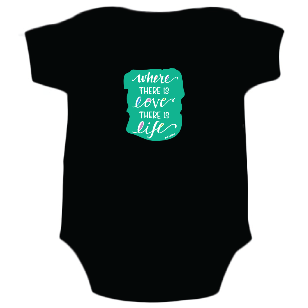 Where There Is Love There Is Life Onesie