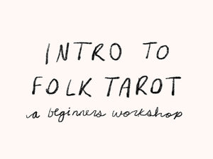 Intro to Folk Tarot Online Workshop