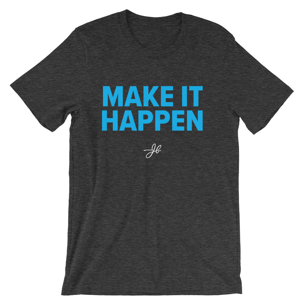 Make It Happen T-Shirt with Blue Text
