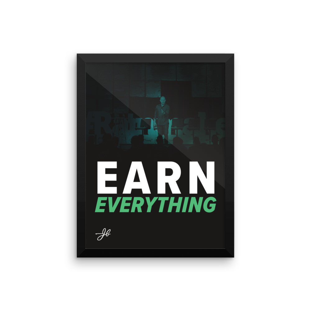 Earn Everything - Framed
