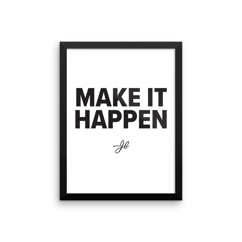 Make It Happen - Black and White - Framed